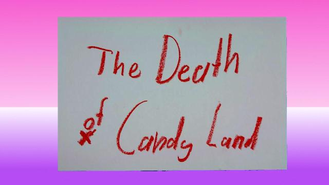 The Death of Candy Land